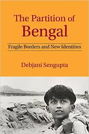 Book Extract: from The Partition of Bengal: Fragile Borders and New Identities