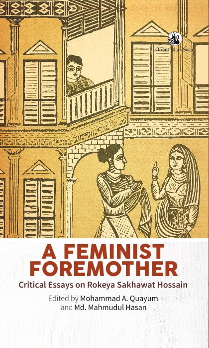 Book Extract: A Feminist Foremother: Critical Essays on Rokeya Sakhawat Hossain