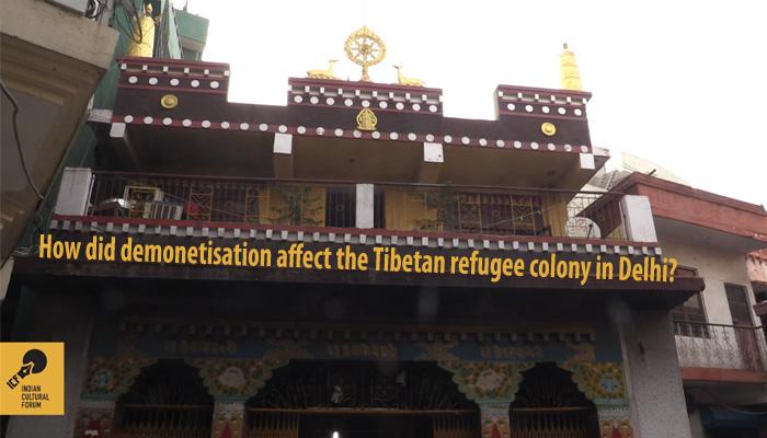 How has Demonetisation Affected the Tibetan Refugee Settlements in Delhi?