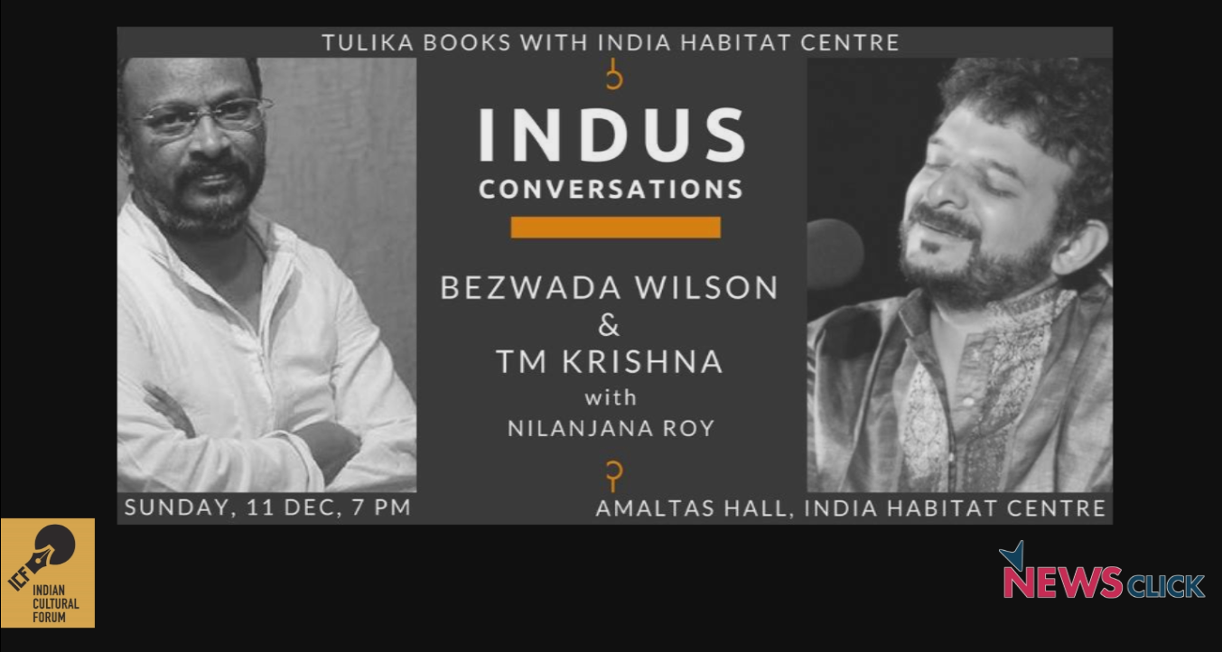 Bezwada Wilson & TM Krishna in conversation with Nilanjana Roy