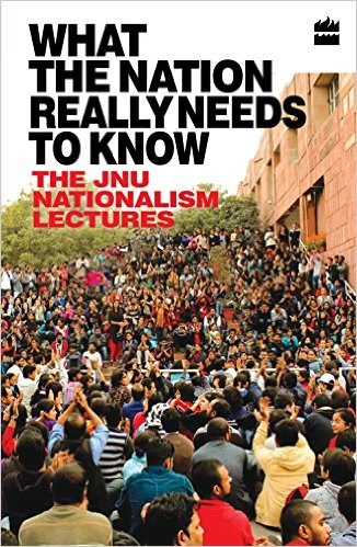 What the Nation Really Needs to Know: Extracts from JNU's Nationalism Lectures