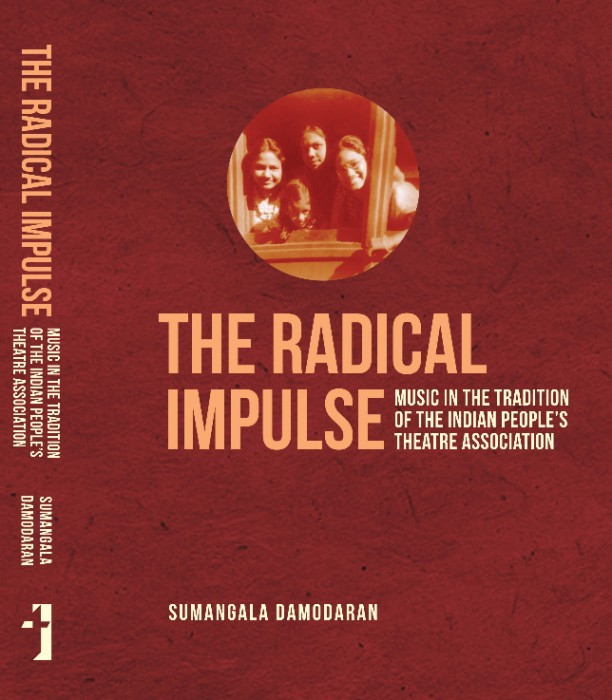 [Book Extract] The Radical Impulse Music in the Tradition of the Indian People's Theatre Association