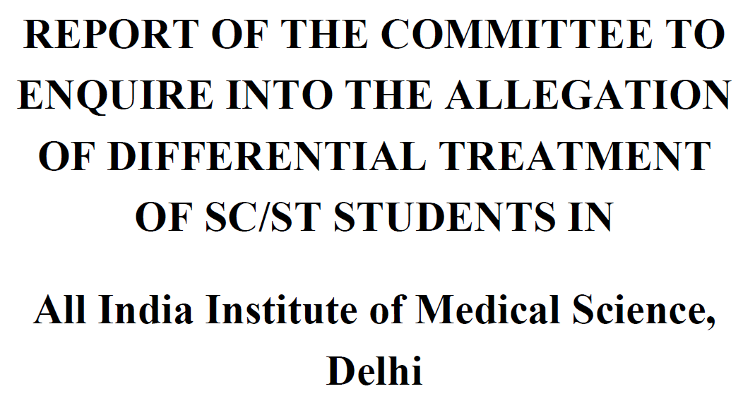Report of the Committee to Enquire into the Allegation of Differential Treatment of SC/ST Students in All India Institute of Medical Science, Delhi