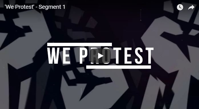 """We Protest"" – Segment 1"