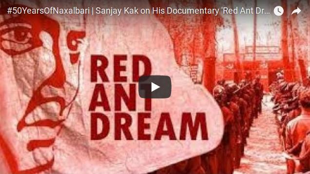 #50YearsOfNaxalbari: Sanjay Kak on the Making of His Documentary Red Ant Dream