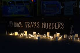 International Transgender Day of Remembrance: A Day to Mourn the Victims of, and Protest Transphobia