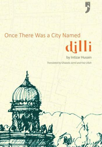 One City, Five Commotions: Memories of the Dilli We Lost