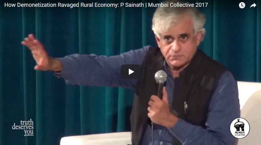 P Sainath: How Demonetisation Ravaged Rural Economy