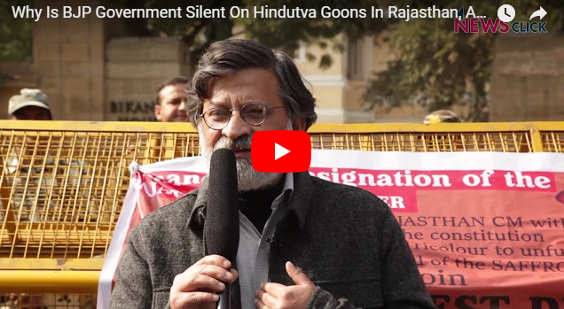 Why is BJP Government Silent on Hindutva Goons in Rajasthan, ask Activists