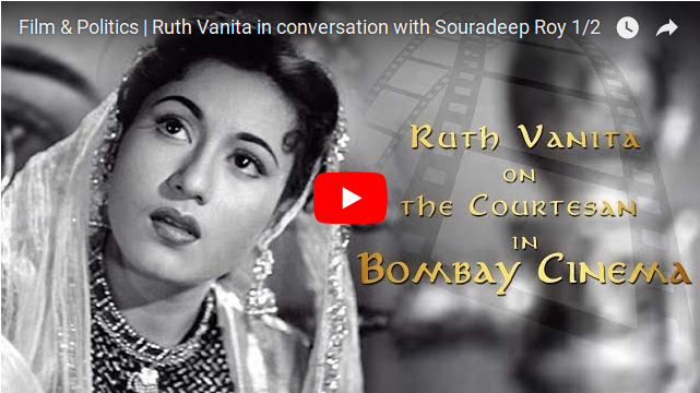 "Ruth Vanita: ""The courtesan in popular Hindi cinema has been a marginalised figure in cinema studies."""