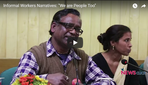 "Informal Workers Narratives: ""We too are human beings"""