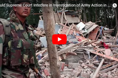 Should Supreme Court Interfere in Investigation of Army Action in Kashmir?
