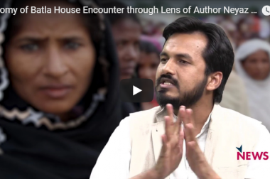 Anatomy of Batla House Encounter through Lens of Neyaz Farooquee