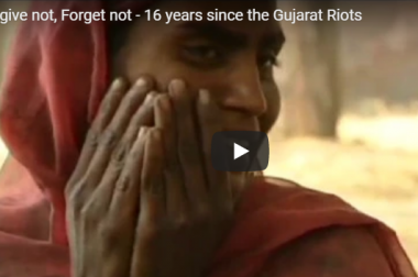 Forgive not, Forget not – 16 years since the Gujarat Riots