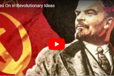 Lenin Lives On in Revolutionary Ideas