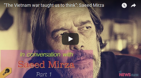 """The Vietnam war taught us to think"": Saeed Mirza"