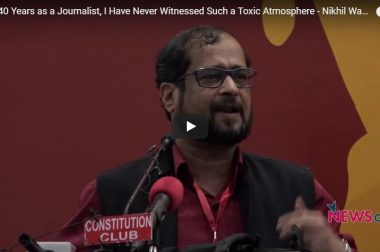 """In My 40 Years as a Journalist, I Have Never Witnessed Such a Toxic Atmosphere"": Nikhil Wagle"