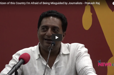 """As a Citizen of this Country I'm Afraid of Being Misguided by Journalists"": Prakash Raj"