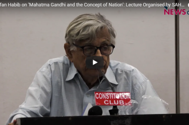 Prof. Irfan Habib on 'Mahatma Gandhi and the Concept of Nation': Lecture Organised by SAHMAT