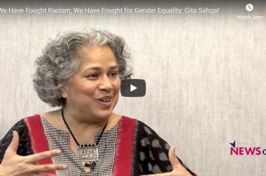 We Have Fought Racism, We Have Fought for Gender Equality: Gita Sahgal