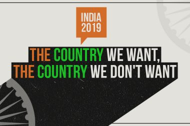 India 2019: The Nation I Want and the Nation I Don't Want