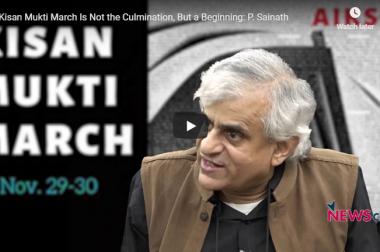 Kisan Mukti March Is Not the Culmination, But a Beginning: P. Sainath