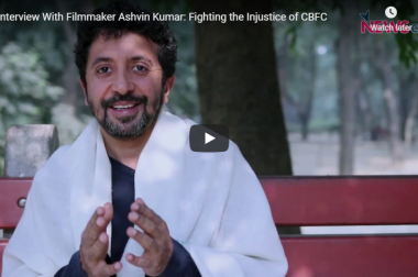 Interview With Filmmaker Ashvin Kumar: Fighting the Injustice of CBFC