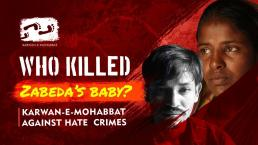 Who Killed Zabeda's Baby? | Citizenship Crisis in Assam
