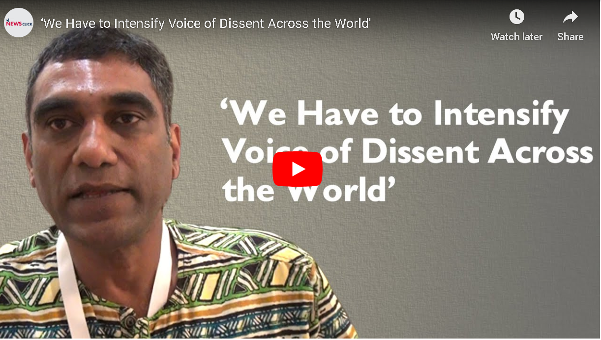 'We Have to Intensify Voice of Dissent Across the World'
