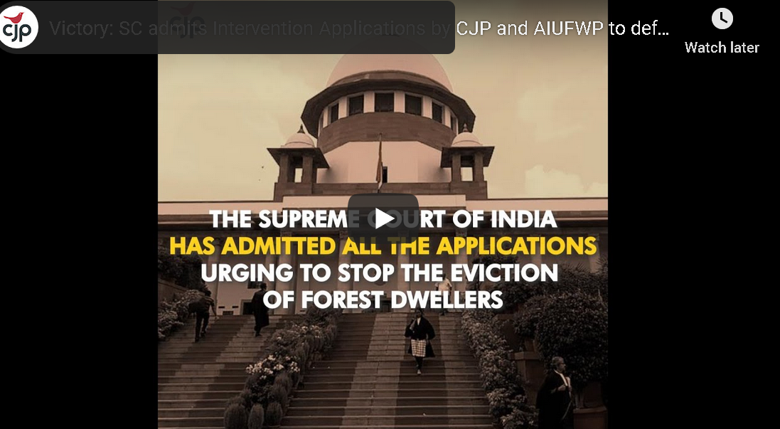 SC admits Intervention Applications by CJP and AIUFWP to defend Forest Rights Act 2006