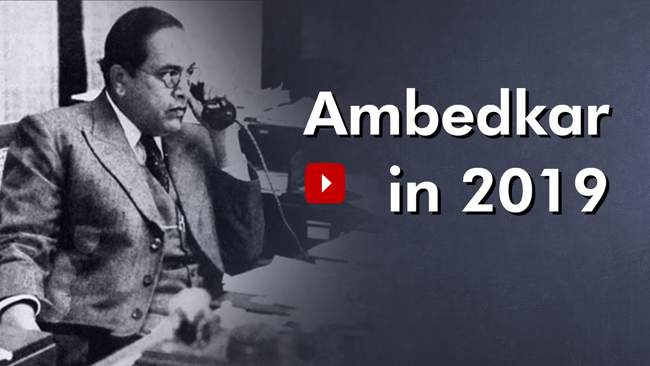 What Dr. Ambedkar's Legacy Means in 2019